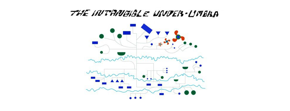 The Intangible Under-Umbre
